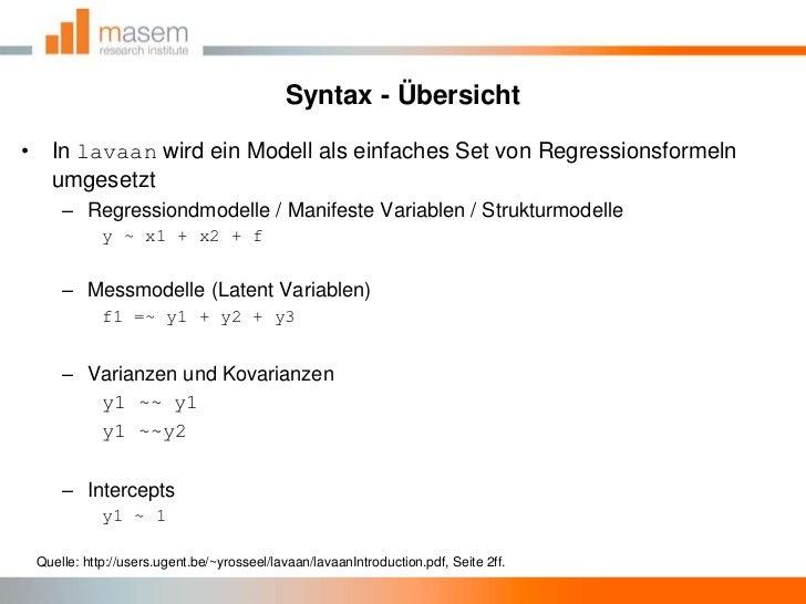 Syntax - Übersicht<br />In lavaanwird ein Modell als einfaches Set von Regressionsformeln umgesetzt<br />Regressiondmodell...