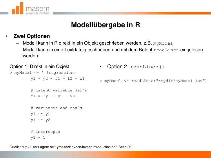 Modellübergabe in R<br />Zwei Optionen<br />Modell kann in R direkt in ein Objekt geschrieben werden, z.B. myModel<br />Mo...