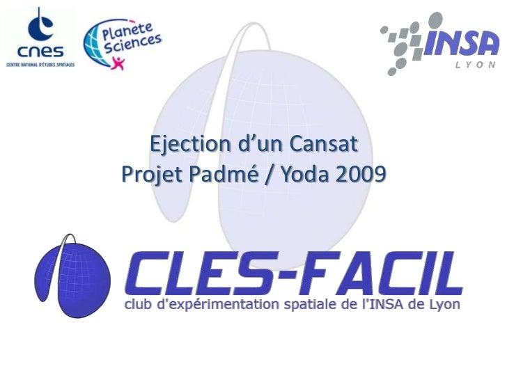 Ejection d'un CansatProjet Padmé / Yoda 2009<br />