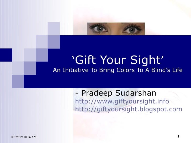 ' Gift Your Sight ' An Initiative To Bring Colors To A Blind's Life - Pradeep Sudarshan http://www.giftyoursight.info http...
