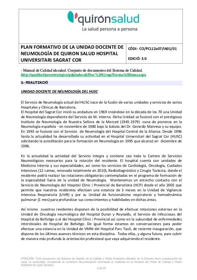PLAN FORMATIVO DE LA UNIDAD DOCENTE DE NEUMOLOGÍA DE QUIRON SALUD HOSPITAL UNIVERSITARI SAGRAT COR CÓDI: CO/PCL12a07/IA01/...