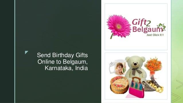 Zz Send Birthday Gifts Online To Belgaum Karnataka India