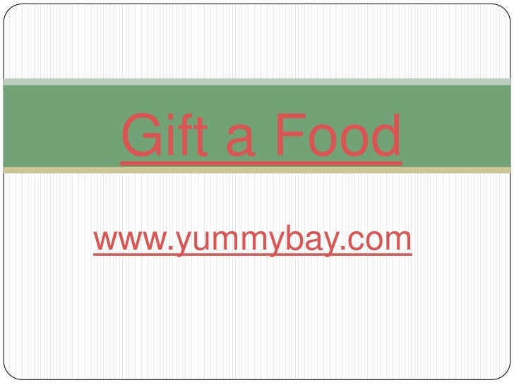 Gift a Food<br />www.yummybay.com<br />