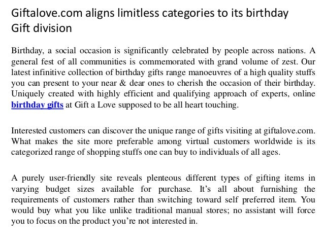 Giftalove.com aligns limitless categories to its birthday Gift division Birthday, a social occasion is significantly celeb...