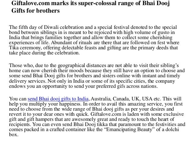 Giftalove.com marks its super-colossal range of Bhai Dooj Gifts for brothers The fifth day of Diwali celebration and a spe...