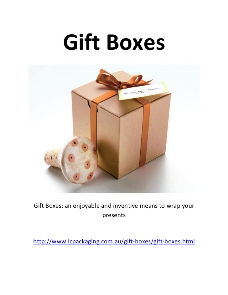Gift BoxesGift Boxes: an enjoyable and inventive means to wrap your                         presentshttp://www.lcpackaging...