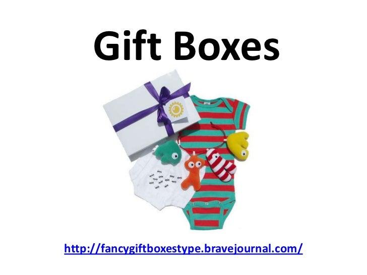 Gift Boxeshttp://fancygiftboxestype.bravejournal.com/