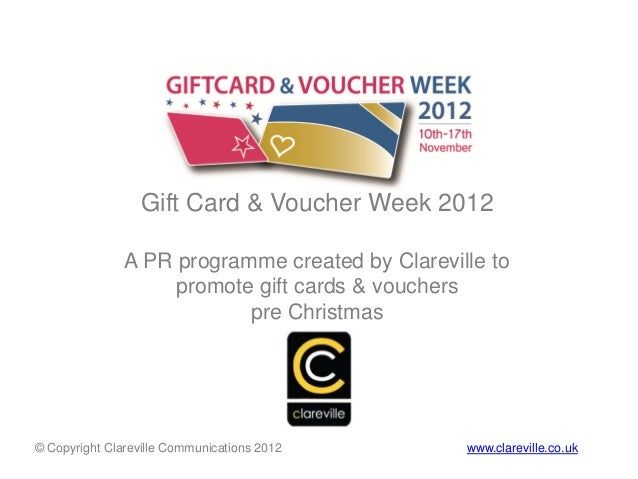 Gift Card & Voucher Week 2012               A PR programme created by Clareville to                    promote gift cards ...