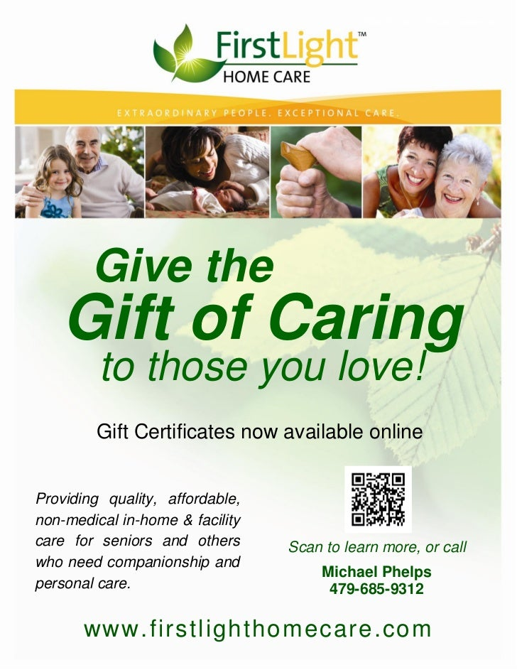 FirstLight HomeCare Gift Certificates. Subject To Change   Effective  November 2010 Give The Gift Of Caring To Those You Love
