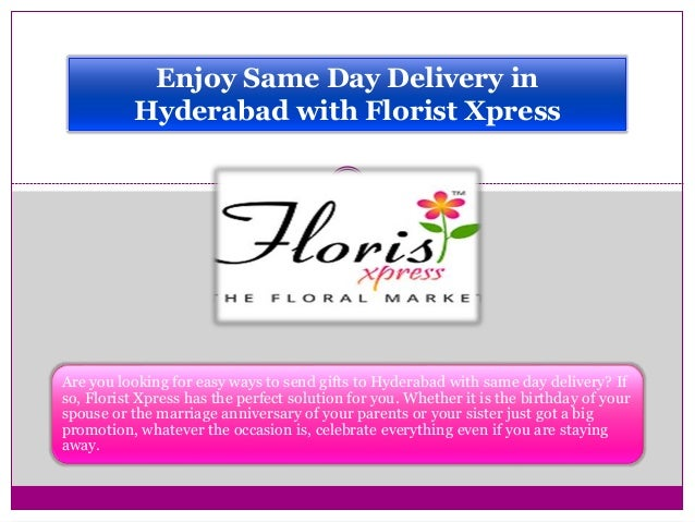 Enjoy Same Day Delivery In Hyderabad With Florist Xpress Are You Looking For Easy Ways To