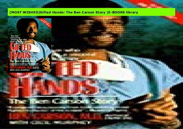 Gifted Hands by and about Ben Carson, M.D., is the inspiring story of an inner-city kid with poor grades and little motiva...
