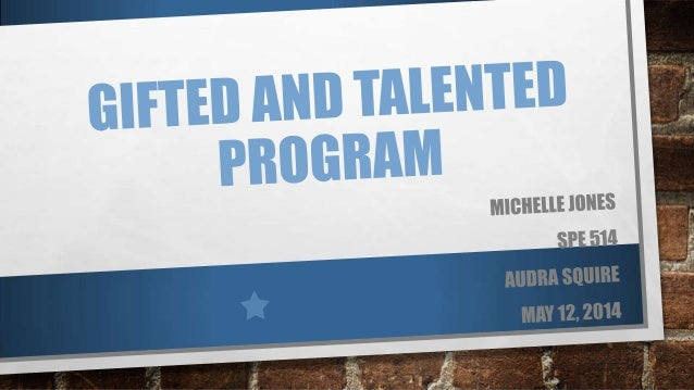 WHAT ARE THE CHARACTERISTICS OF GIFTED AND TALENTED STUDENTS? • THESE STUDENTS ARE PERFECTIONISTS. • THEY LEARN AND GRASP ...