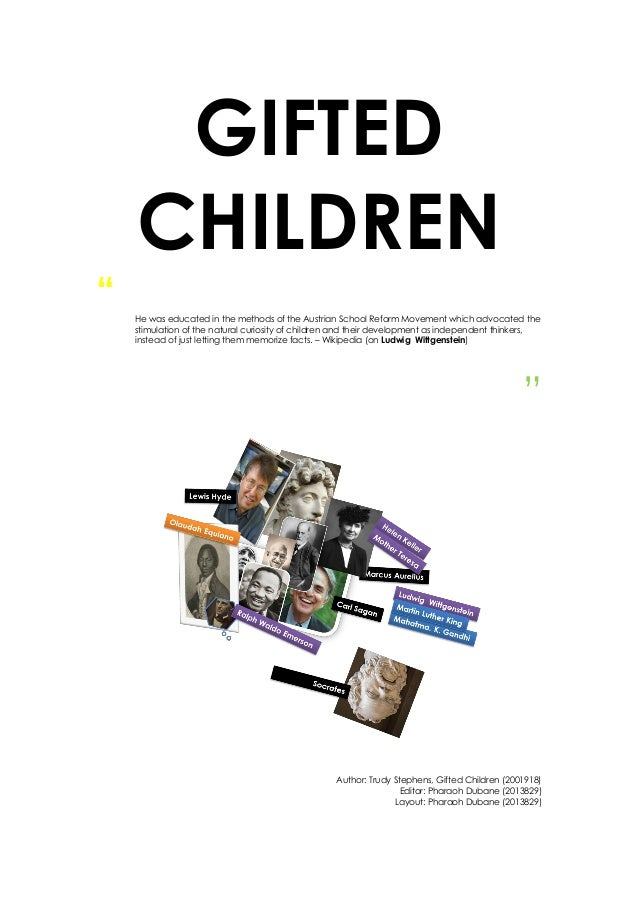 "GIFTED CHILDREN "" He was educated in the methods of the Austrian School Reform Movement which advocated the stimulation of..."