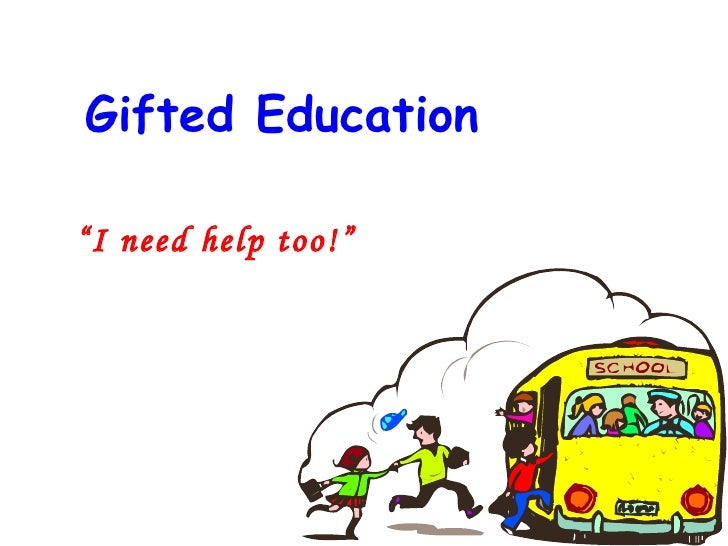 "Gifted Education "" I need help too!"""