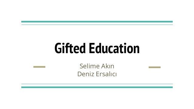 Gifted Education Selime Akın Deniz Ersalıcı