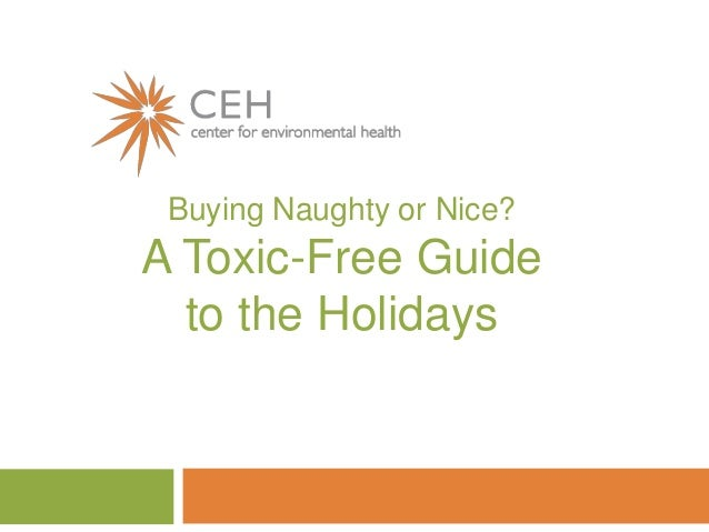 Buying Naughty or Nice?A Toxic-Free Guide  to the Holidays