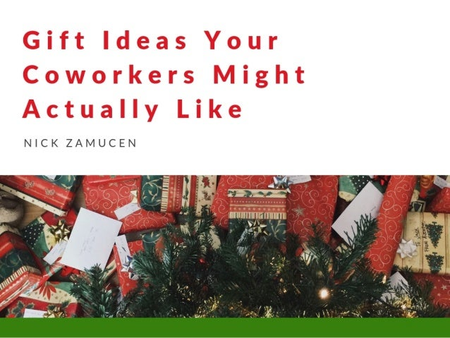 Nick Zamucen with Gift ideas your coworkers might actually like