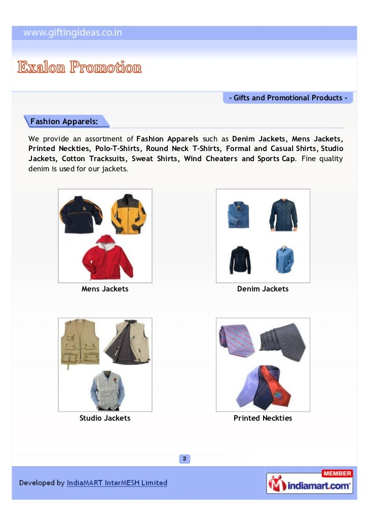 - Gifts and Promotional Products -Fashion Apparels:We provide an assortment of Fashion Apparels such as Denim Jackets, Men...