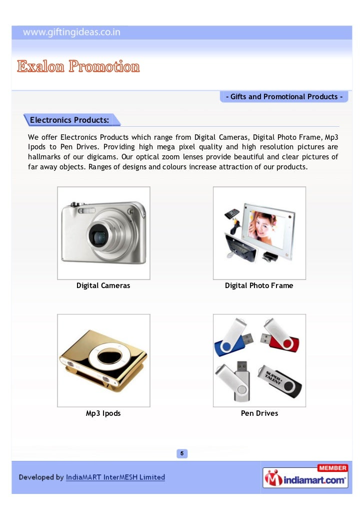 - Gifts and Promotional Products -Electronics Products:We offer Electronics Products which range from Digital Cameras, Dig...