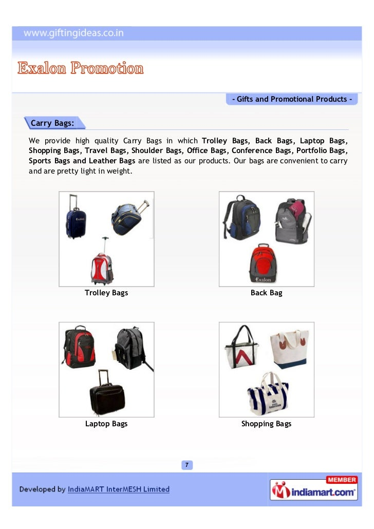 - Gifts and Promotional Products -Carry Bags:We provide high quality Carry Bags in which Trolley Bags, Back Bags, Laptop B...