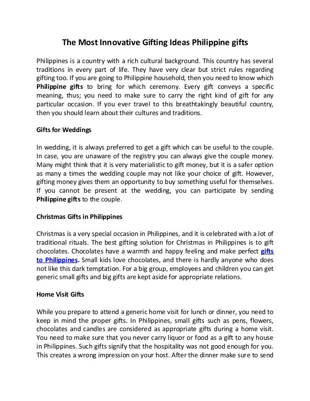 The Most Innovative Gifting Ideas Philippine giftsPhilippines is a country with a rich cultural background. This country h...