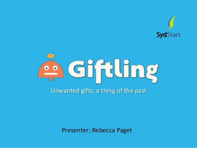 Presenter: Rebecca PagetUnwanted gifts, a thing of the past