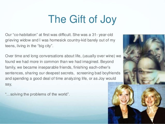 """The Gift of Joy Our """"co-habitation"""" at first was difficult. She was a 31- year-old grieving widow and I was homesick count..."""