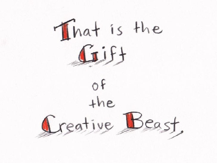 The Gift of the Creative Beast