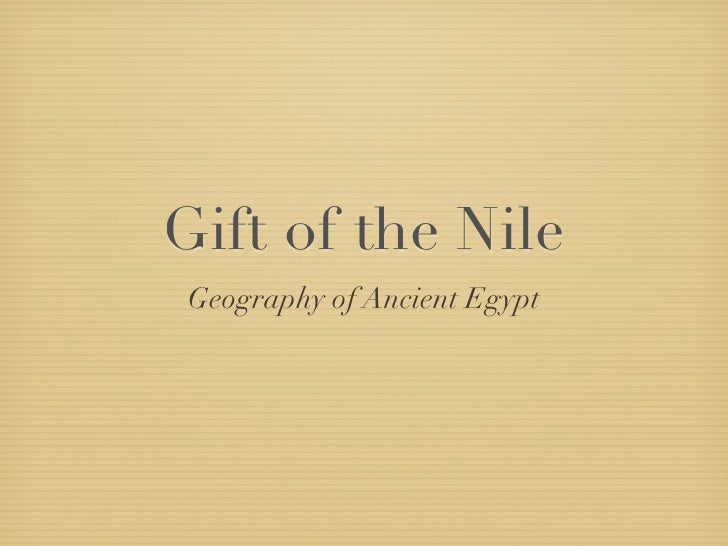 Gift of the Nile  Geography of Ancient Egypt