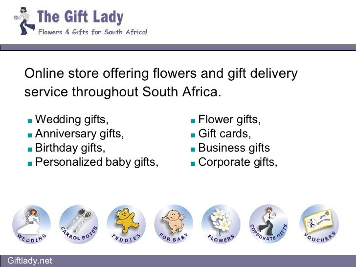 Online store offering flowers and gift delivery service throughout South Africa.   ■   Wedding gifts, ■   Anniversary gift...