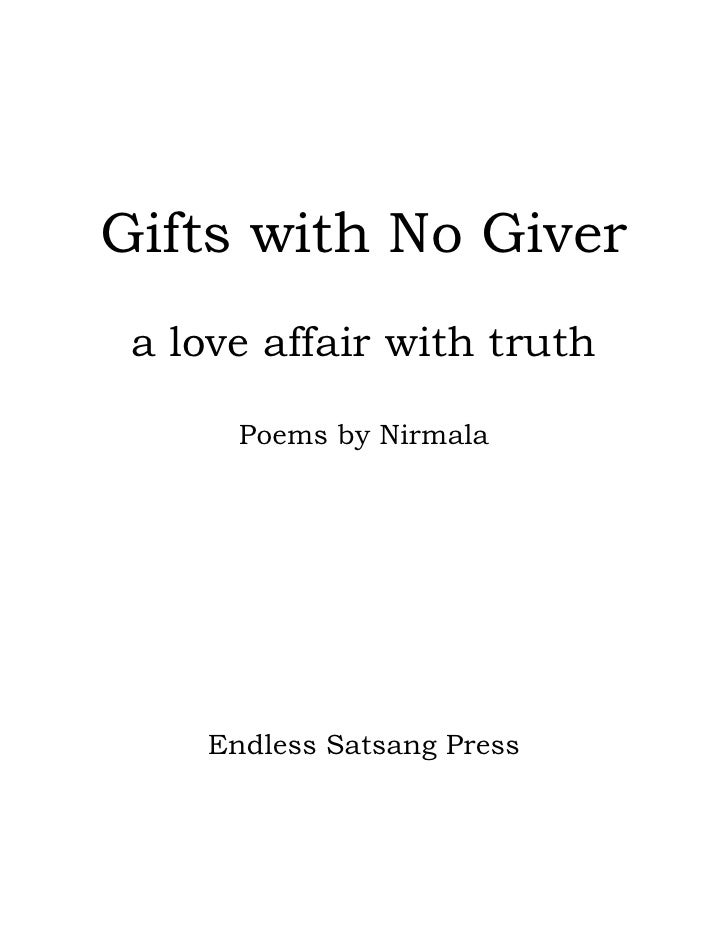 Gifts with No Giver a love affair with truth      Poems by Nirmala    Endless Satsang Press