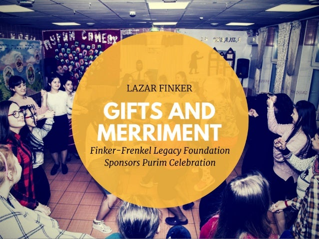 Gifts and Merriment—Finker-Frenkel Legacy Foundation Sponsors Purim Celebration