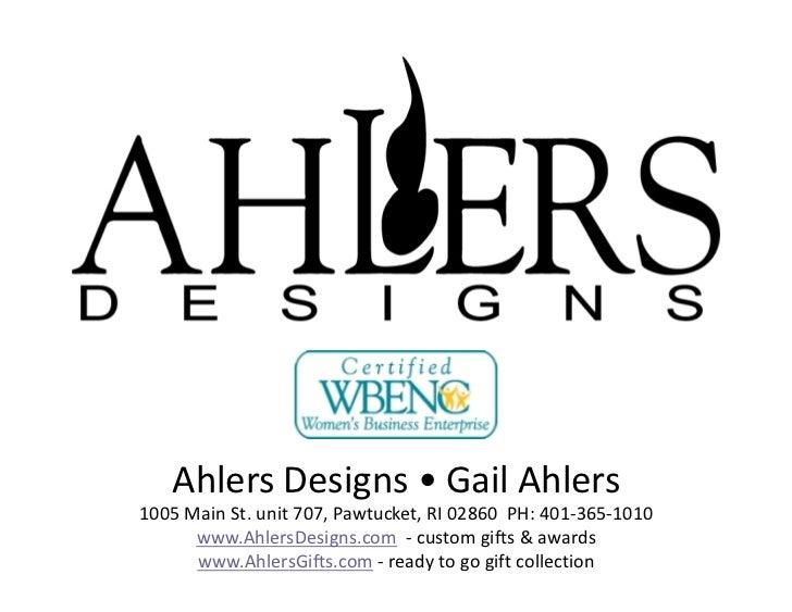 AhlersDesigns•GailAhlers1005MainSt.unit707,Pawtucket,RI02860PH:401‐365‐1010      www.AhlersDesigns.com‐...