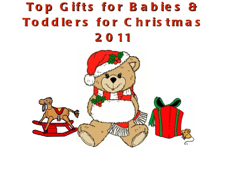 Top Gifts for Babies & Toddlers for Christmas 2011