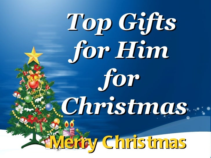 Top Gifts  for Him  for  Christmas Merry Christmas