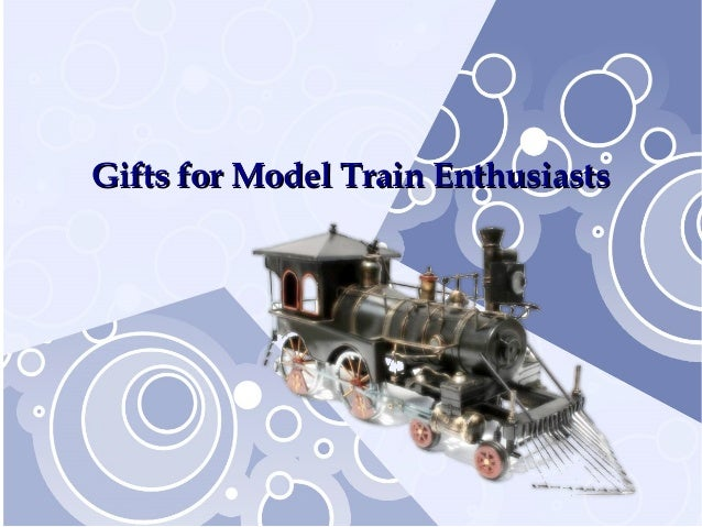 Gifts for Model Train EnthusiastsGifts for Model Train Enthusiasts