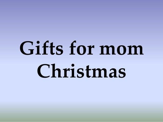 Gifts For Mom Christmas
