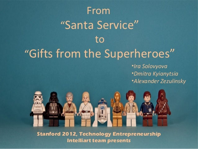 "From         ""Santa Service""               to""Gifts from the Superheroes""                                  •Ira Solovyova ..."
