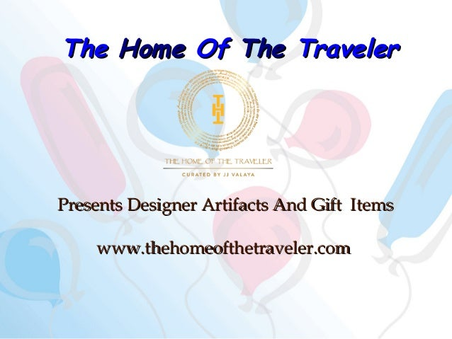 The Home Of The Traveler  Presents Designer Artifacts And Gift Items www.thehomeofthetraveler.com