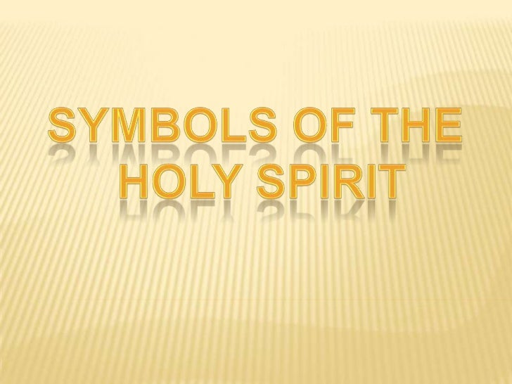 Symbols Of The Holy Spirit Powerpoint