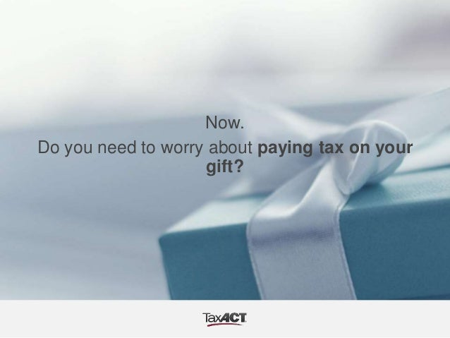 Gift Tax: Do I have to pay gift tax when someone gives me money?