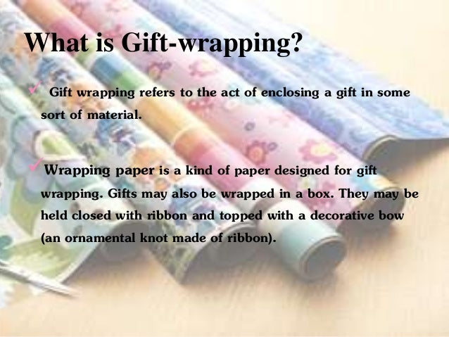 Gift wrapping report
