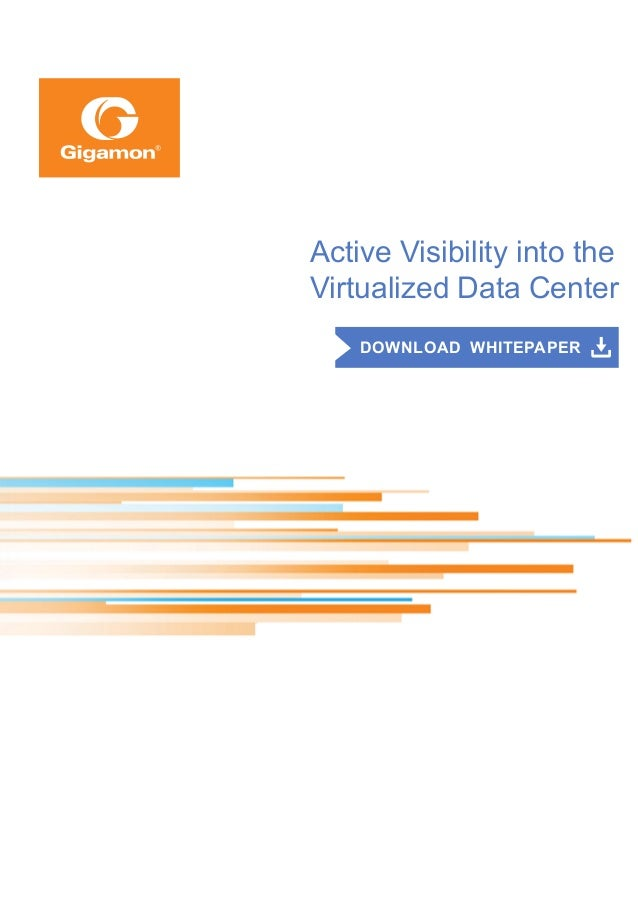 Active Visibility into the Virtualized Data Center DOWNLOAD WHITEPAPER