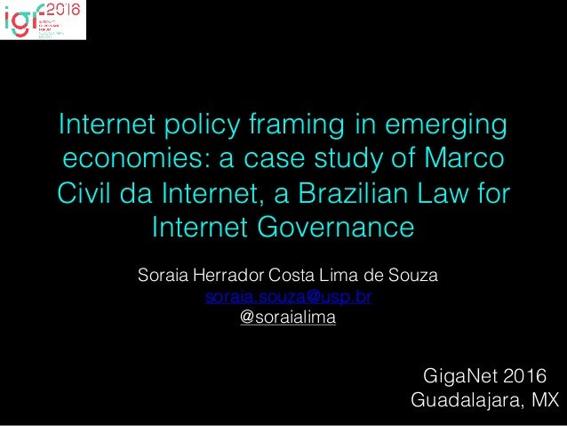 Internet policy framing in emerging economies: a case study of Marco Civil da Internet, a Brazilian Law for Internet Gover...