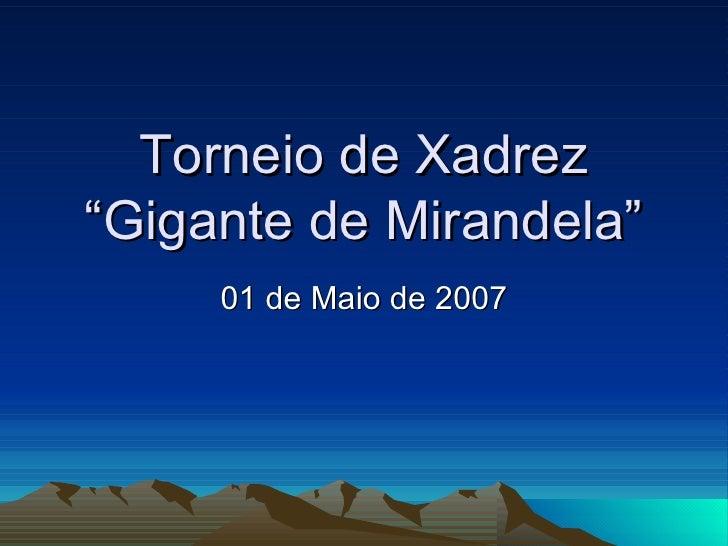 """Torneio de Xadrez """"Gigante de Mirandela"""" 01 de Maio de 2007"""