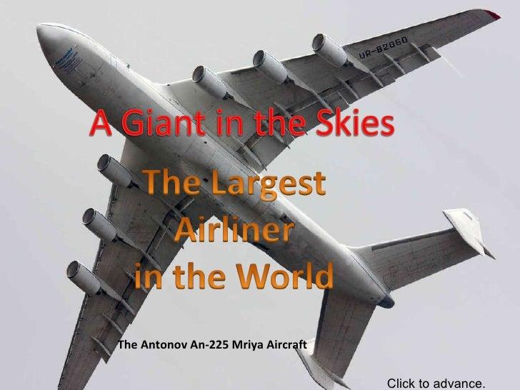 The Antonov An-225 Mriya Aircraft Click to advance.