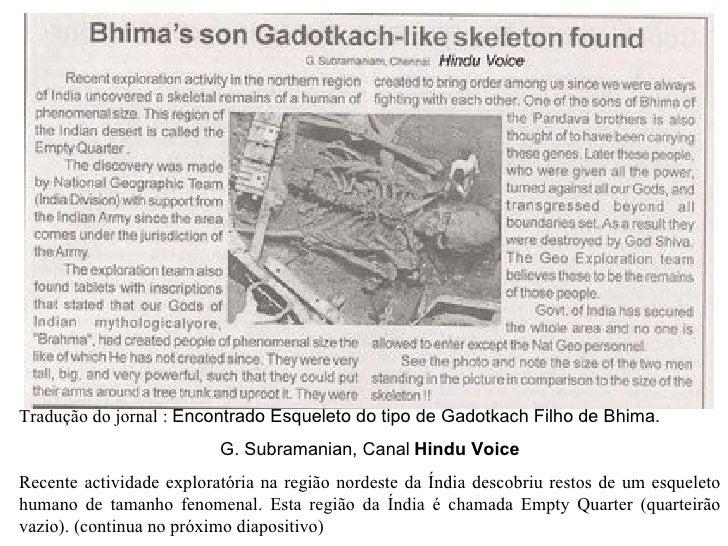 Tradução do jornal :  Encontrado Esqueleto do tipo de Gadotkach Filho de Bhima.  G. Subramanian, Canal   Hindu Voice Recen...