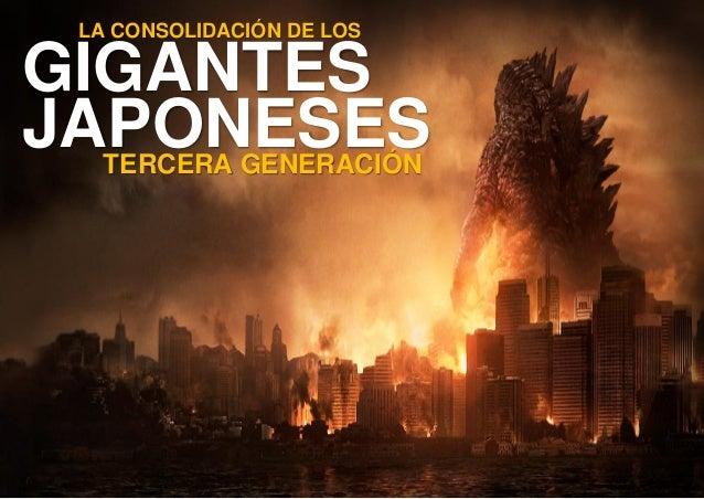 LA CONSOLIDACIÓN DE LOS GIGANTES JAPONESESTERCERA GENERACIÓN