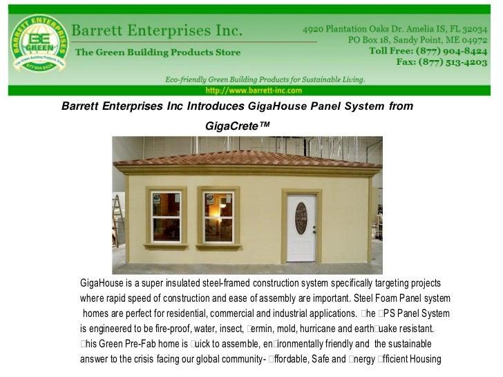 Barrett Enterprises Inc Introduces GigaHouse Panel System from                                   GigaCrete™   GigaHouse is...