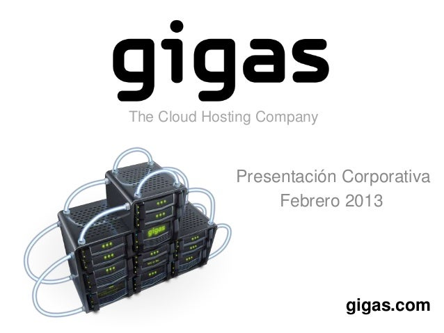 The Cloud Hosting Company              Presentación Corporativa                   Febrero 2013                            ...